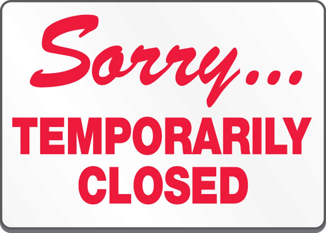 Sorry-Temporarily Closed